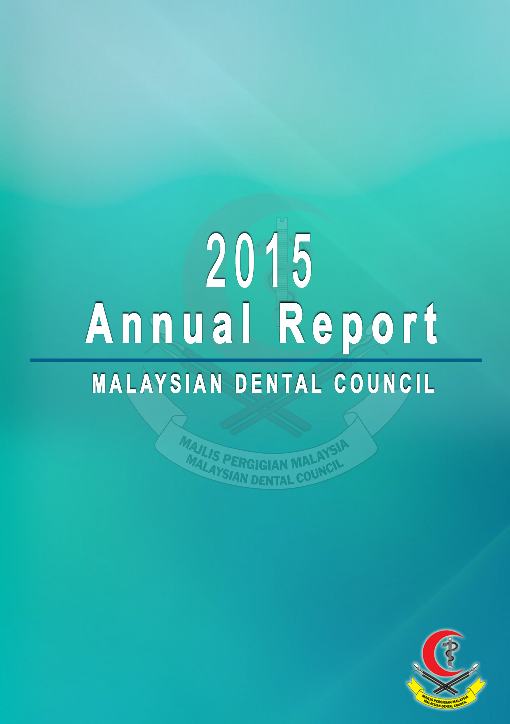 Malaysian Dental Council Annual Report 2015